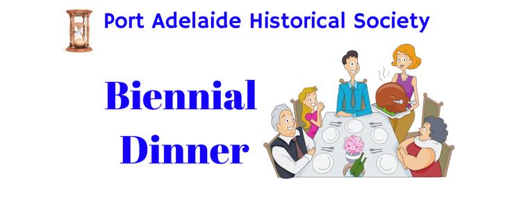 Port Adelaide Historical Society Biennial Dinner 2019